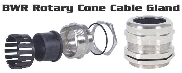 BWR Rotary Cone Cable Gland